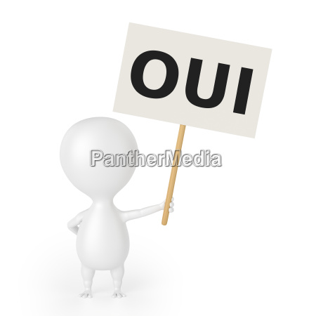 character with placard oui