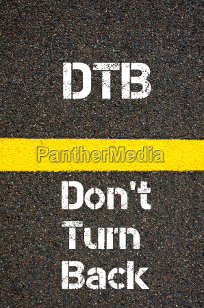business acronym dtb don39t turn back